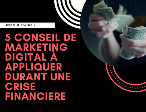 5 conseils de marketing digital à appliquer pendant une crise économique